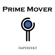 Prime Mover - Imperfekt