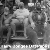 Hairy Bongee Dat Papas