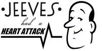 Jeeves had a heart attack