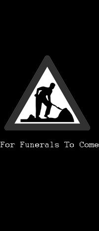 For Funerals To Come