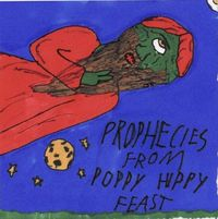 Prophecies From Poppy Hippy Feast