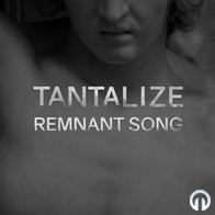 Tantalize - Remnant song